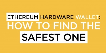 Ethereum Hardware Wallet: How to Find The Safest One