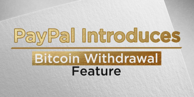 PayPal Introduces Bitcoin Withdrawal Feature