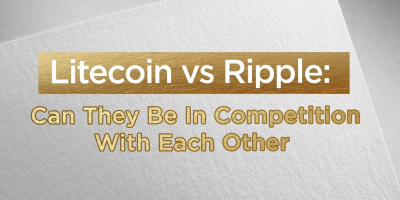Litecoin vs Ripple: Can They Be In Competition With Each Other
