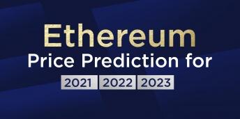 Ethereum Price Prediction for 2021, 2022, 2023