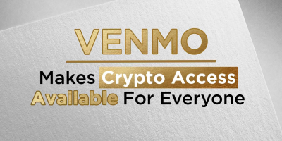Venmo Makes Crypto Access Available For Everyone
