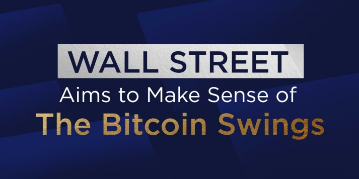 Wall Street Aims to Make Sense of The Bitcoin Swings