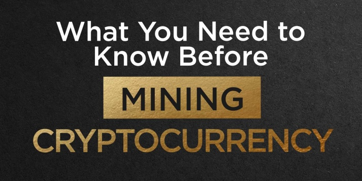 What You Need to Know Before Mining Cryptocurrency