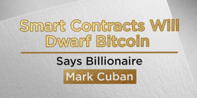 Smart Contracts Will Dwarf Bitcoin, Says Billionaire Mark Cuban