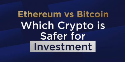 Ethereum vs Bitcoin: Which Crypto is Safer for Investment