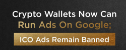 Crypto Wallets Now Can Run Ads On Google; ICO Ads Remain Banned