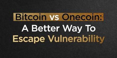 Bitcoin vs Onecoin: A Better Way To Escape Vulnerability
