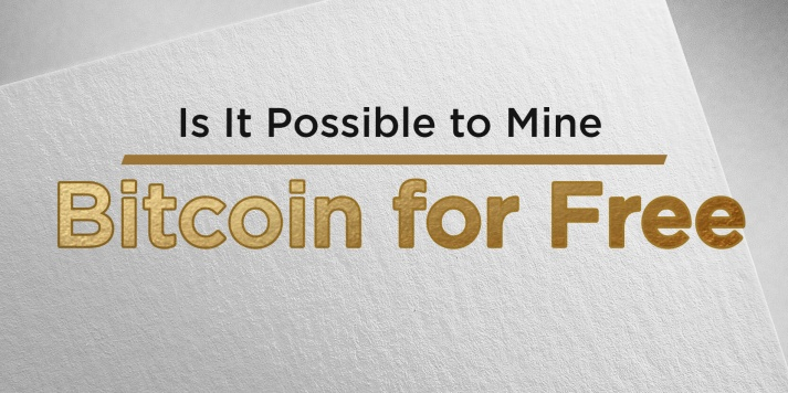 Is It Possible to Mine Bitcoin for Free?