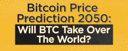 Bitcoin Price Prediction 2050: Will BTC Take Over The World?