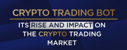 Crypto Trading Bot: Its Rise And Impact on The Crypto Trading Market
