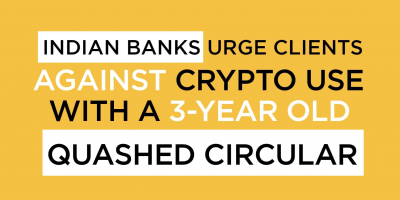 Indian Banks Urge Clients Against Crypto Use With a 3-Year Old Quashed Circular