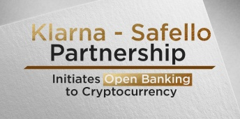 Klarna - Safello Partnership Initiates Open Banking to Cryptocurrency