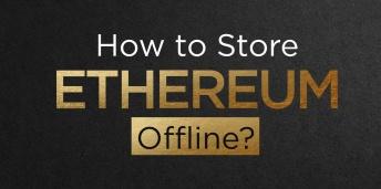 How to Store Ethereum Offline?