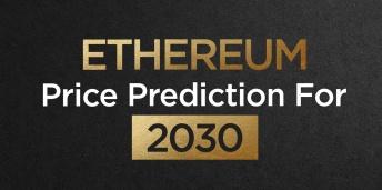 Ethereum Price Prediction For 2030