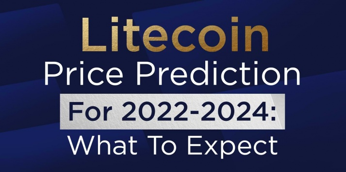 Litecoin Price Prediction For 2022-2024: What To Expect