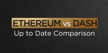Ethereum vs Dash: Up to Date Comparison