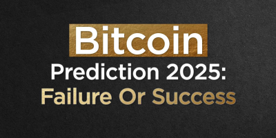Bitcoin Prediction 2025: Failure Or Success