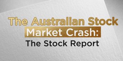 The Australian Stock Market Crash: The Stock Report
