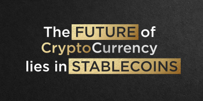The Future of Cryptocurrency Lies in Stable Coins