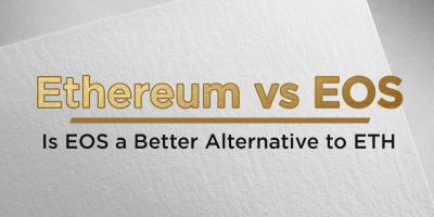Ethereum vs EOS: Is EOS a Better Alternative to ETH