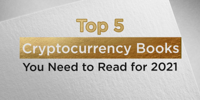 Top 5 Cryptocurrency Books You Need to Read for 2021