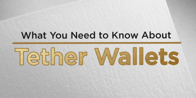 What You Need to Know About Tether Wallets