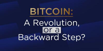 Bitcoin: An Evolution, or a Backward Step?